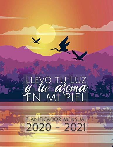 Planificador Mensual 2020 - 2021 / Llevo tu luz y tu aroma en mi piel: Agenda...