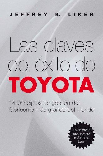 Las claves del éxito de Toyota: 14 principios de gestión del fabricante más...