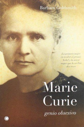 Marie Curie. Genio obsesivo (Grandes descubrimientos)
