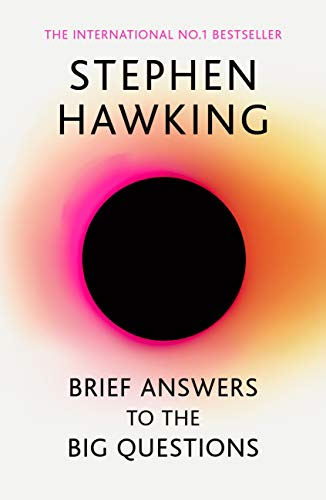 Brief Answers to the Big Questions: the final book from Stephen Hawking (English...