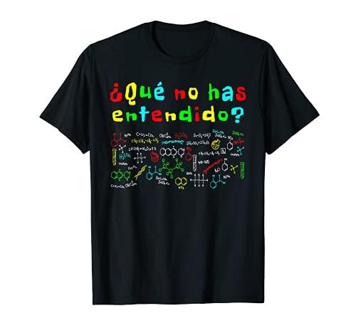 Qué No Has Entendido Refranes Divertidos Química Camiseta