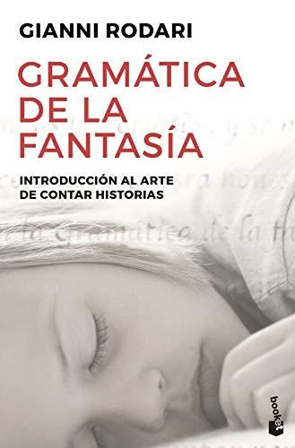 Gramática de la fantasía: Introducción al arte de contar historias...