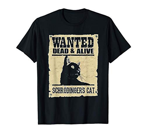 Wanted Dead & Alive Schrodinger's Cat Camiseta