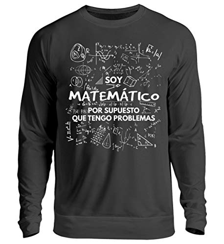 Soy Matemático - Tengo Problemas - Sudadera Unisex