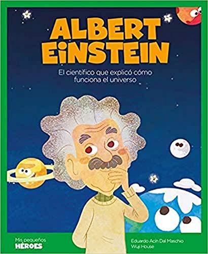 Albert Einstein: El científico que explicó cómo funciona el universo: 4 (Mis...