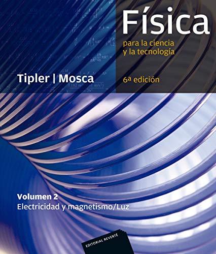 Física para la ciencia y la tecnología, Vol. 2: Electricidad y magnetismo/...