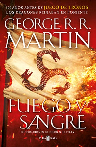 Fuego y Sangre (Canción de hielo y fuego): 300 años antes de Juego de Tronos....