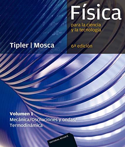Física para la ciencia y la tecnología, Vol. 1: Mecánica, oscilaciones y...