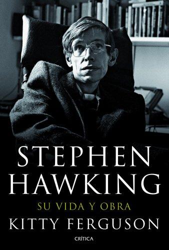 Stephen Hawking: Su vida y obra (Fuera de Colección)