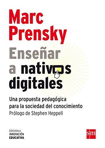 Enseñar A Nativos Digitales: Una propuesta pedagógica para la sociedad del...