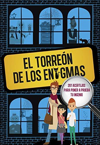 El Torreón de los enigmas: 201 acertijos para poner a prueba tu ingenio: 201...