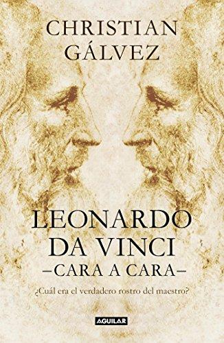 Leonardo da Vinci -cara a cara-: ¿Cuál era el verdadero rostro del maestro?...