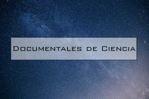 documentales de ciencia