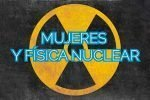 mujeres-fisicas-nucleares