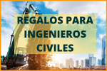 REGALOS PARA INGENIEROS_AS CIVILES