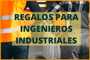 REGALOS PARA INGENIEROS_AS INDUSTRIALES